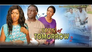 Sins of Tomorrow 2  -  2014 Nigeria Nollywood Movie