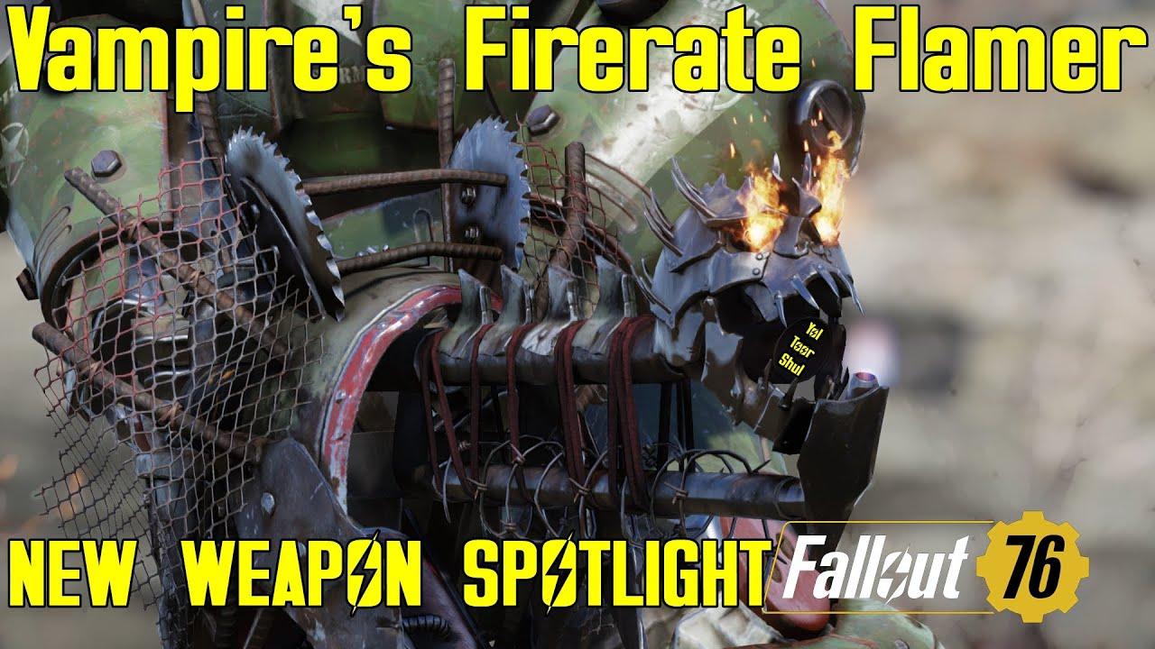 Fallout 76: New Weapon Spotlights: Vampire's Firerate Flamer
