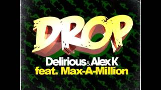 Delirious & Alex K feat. Max-A-Million - Drop