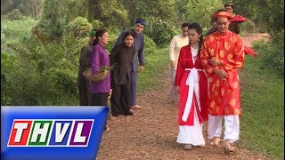 THVL |Chuyện xưa tích cũ–Tập 48[2]: Hàng xóm bất ngờ khi một kẻ như Phan Lăng lại cưới được hiền thê
