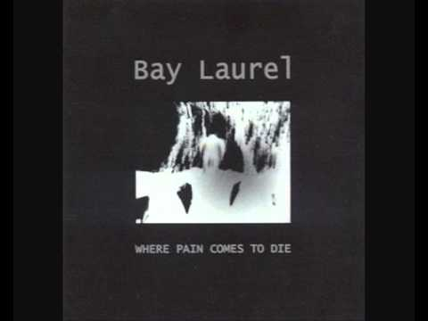 Bay Laurel - A Misery Song