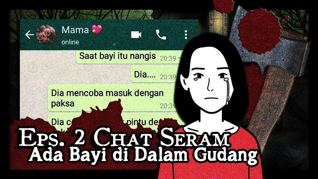 Ada Bayi di Dalam Gudang - Episode 2 Tamat [Chat Seram Chat Horror Indonesia]