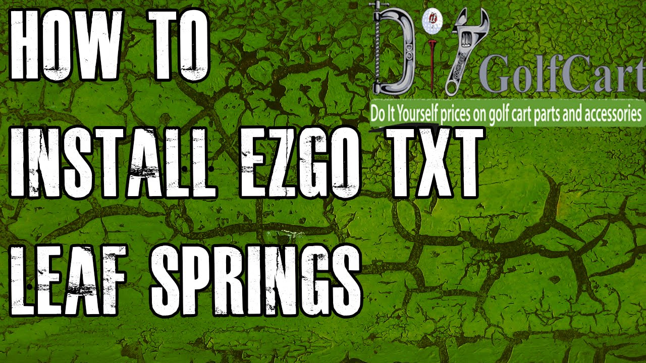 Ezgo Txt Heavy Duty Springs How To Install Video Installing Golf Ez Go Battery Wiring Diagram Cart Rear Leaf Youtube