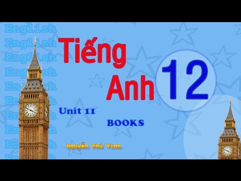 TIẾNG ANH LỚP 12 – UNIT 11 : BOOKS   ENGLISH 12