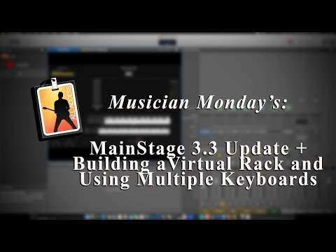 Musician Monday's #005: MainStage 3 3 Update + Building A Virtual Rack and  Using Multiple Keyboards