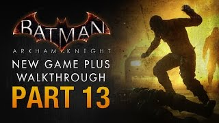 Batman: Arkham Knight Walkthrough - Part 13 - The City of Fear