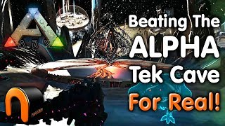ARK How To Beat The ALPHA TEK CAVE For Real! (2018)