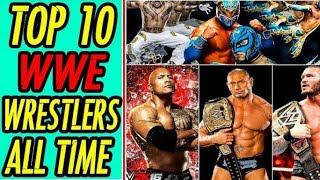WWE Top Ten Greatest Wrestlers All The Time