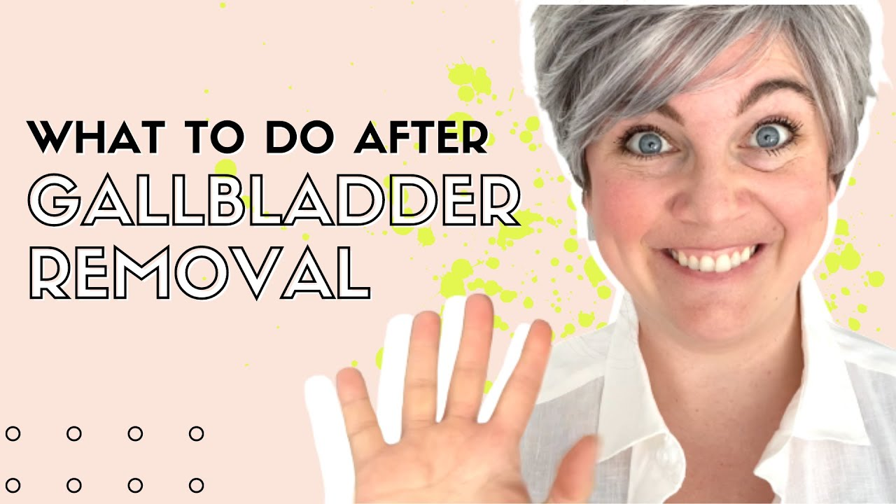 What To Do After Gallbladder Removal