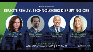 AmTrust Title Webinar Series: Remote Realty  Technologies Disrupting CRE