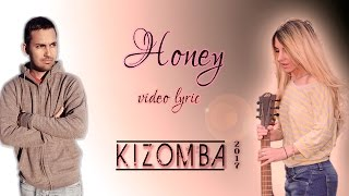 Honey Kizomba Video Lyric