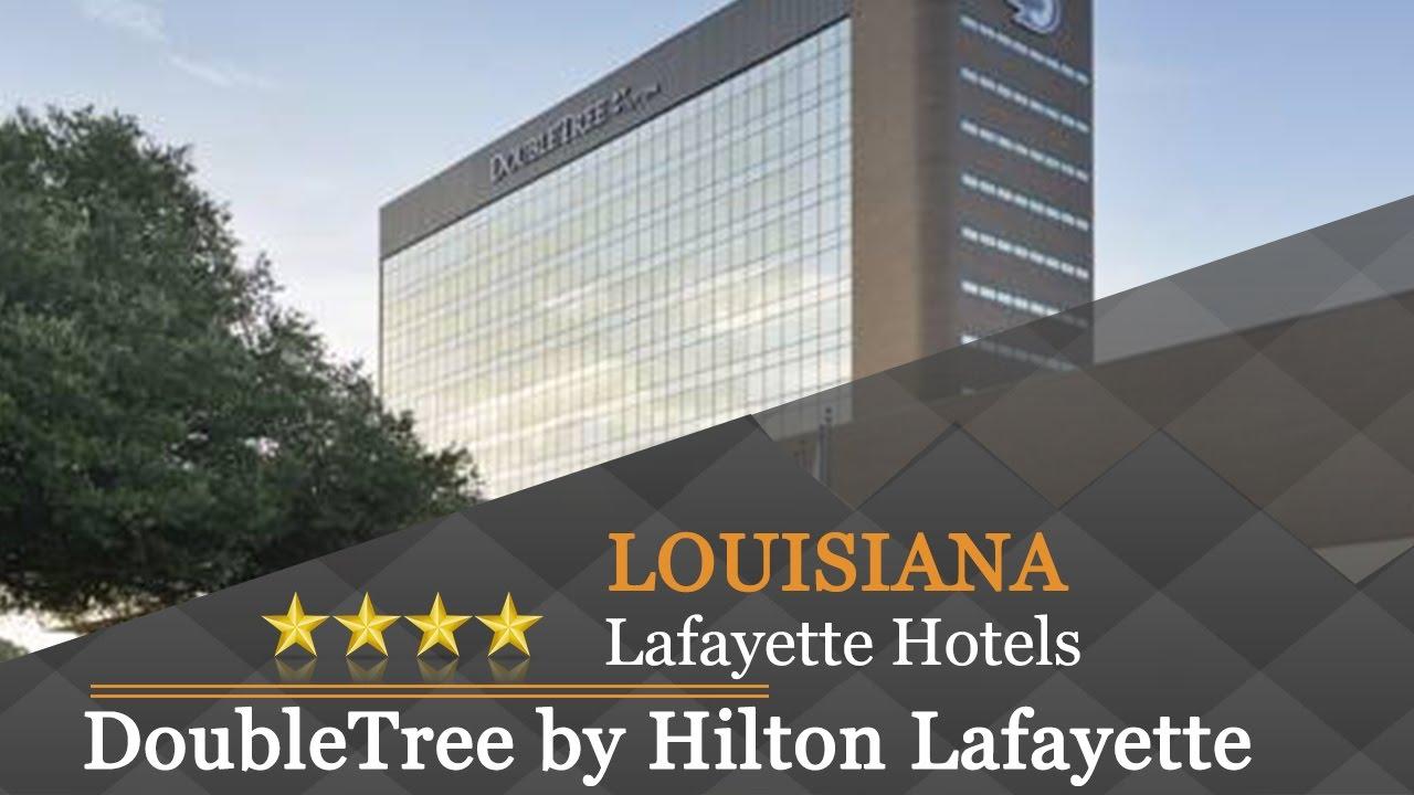 Doubletree By Hilton Lafayette Hotels Louisiana