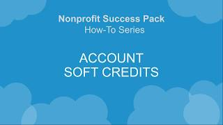 NPSP How-To Series: Account Soft Credits