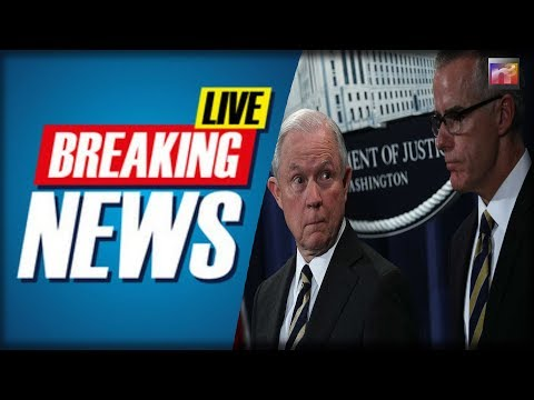 BREAKING: Fired FBI Official McCabe Authorized Criminal Probe Of AG Sessions