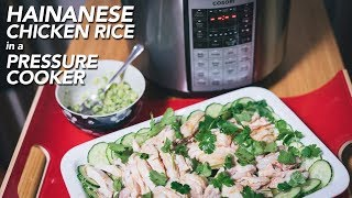 Hainanese Chicken Rice 海南鸡饭 - Pressure Cooker