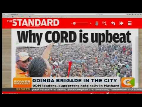 Power Breakfast News Review: Odinga Brigade in the City