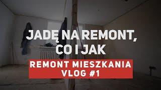 Remont mieszkania #1 - jadę na remont, co i jak