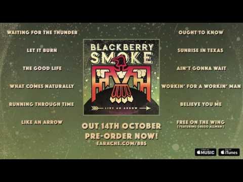 Blackberry Smoke - Like an Arrow (Album Preview)