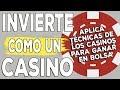 Aplica técnicas secretas de los casinos para ganar dinero en bolsa