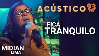 Midian Lima - FICA TRANQUILO - Acústico 93 - AO VIVO - 2019