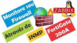Monitoramento em Redes com ZABBIX - Firewall FortiGate 200A
