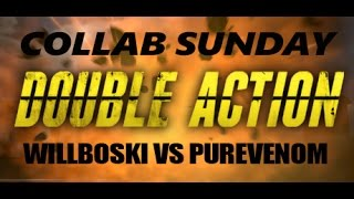 Collab Sunday! Double Action:Boogaloo With PureVenom
