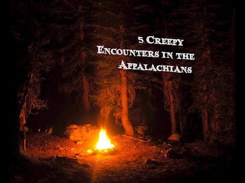 5 Creepy Encounters in the Appalachians