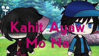 Kahit Ayaw Mo Na Gacha Life Tagalog Music Video By This Band