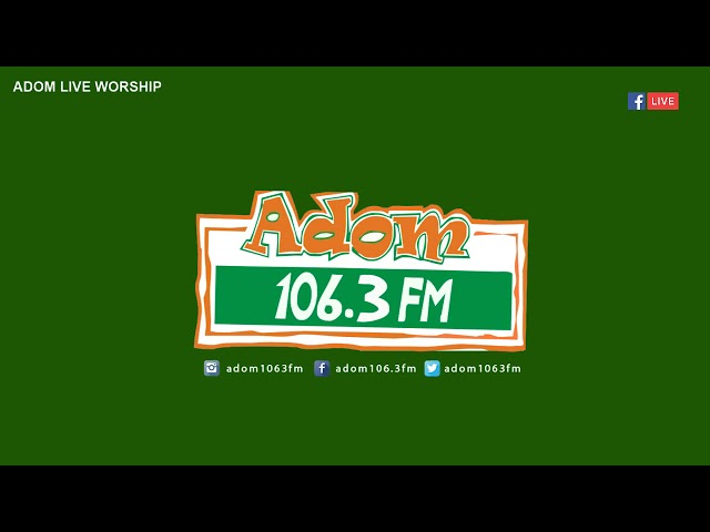 ADOM LIVE WORSHIP WITH SISTER COMFORT on Adom FM (17-8-18)