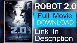Robot 2 0 Full Movie Download !!!One Click Download!!! Link is Description