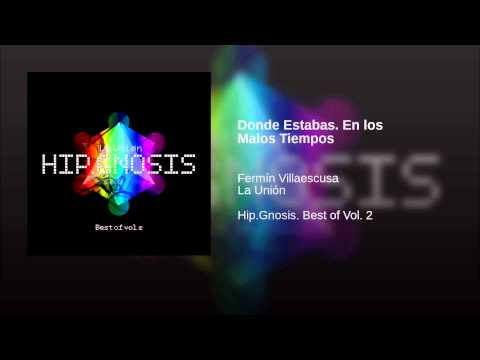 ♫ LA UNIÓN - DONDE ESTABAS EN LOS MALOS TIEMPOS - Hip Gnosis Vol 2 - 2014