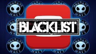 Let's talk about the YouTube Blacklist (and YouTube's Priorities)