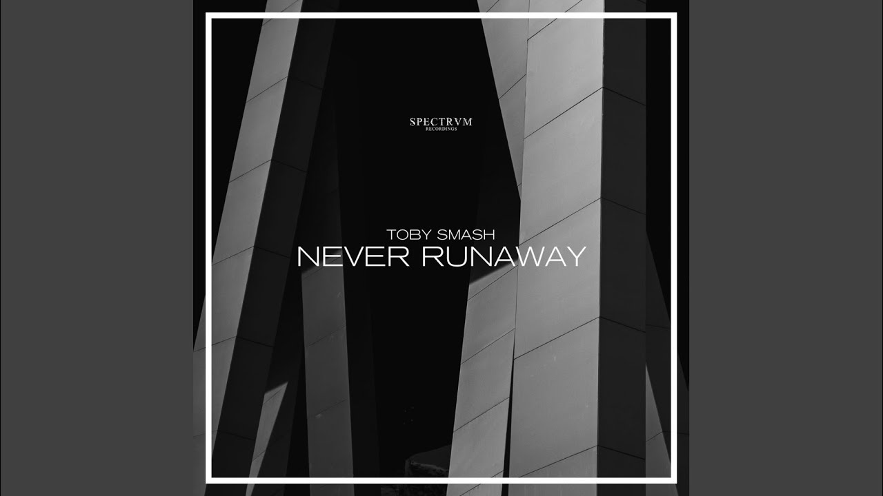 Toby Smash - Never Runaway (Original Mix)