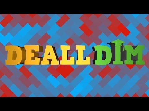 Deall Dim