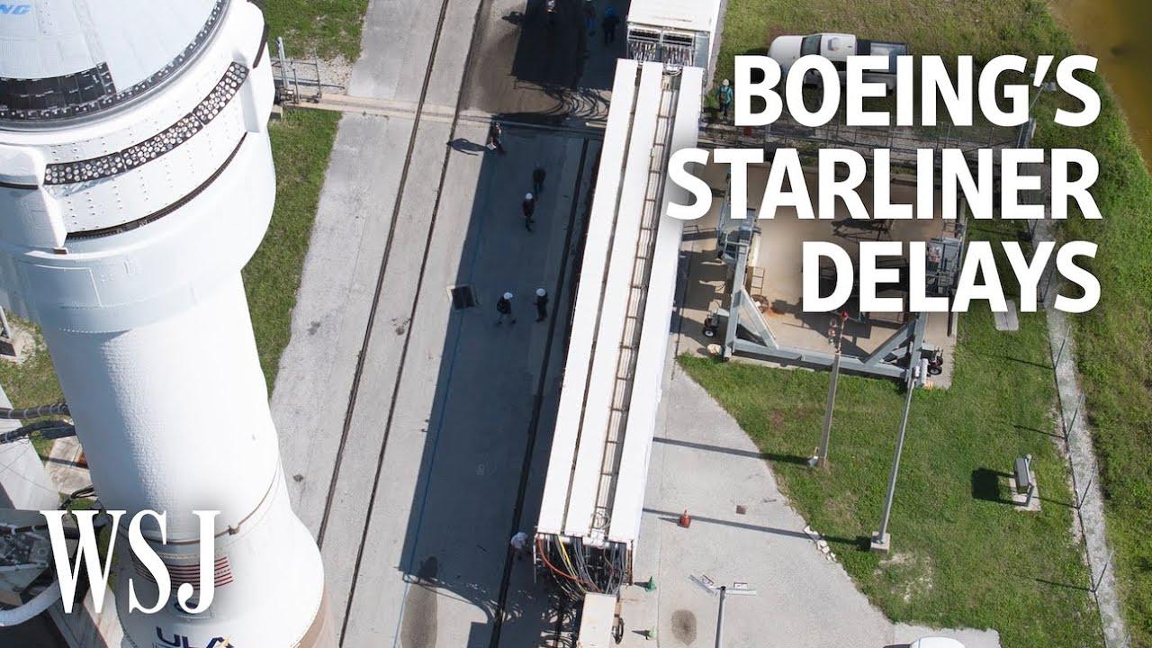 Download Boeing's Starliner Spaceship Delays, Explained   WSJ
