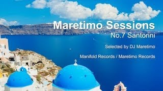 Maretimo Sessions - No. 7 Santorini - Selected by DJ Maretimo, HD, 2018, Chill Cafe Sounds Del Mar