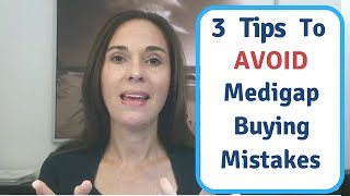 top 3 tips to avoid medigap buying mistakes