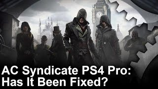 Assassin's Creed Syndicate Fixed on PS4 Pro Patch 1.51 Analysis