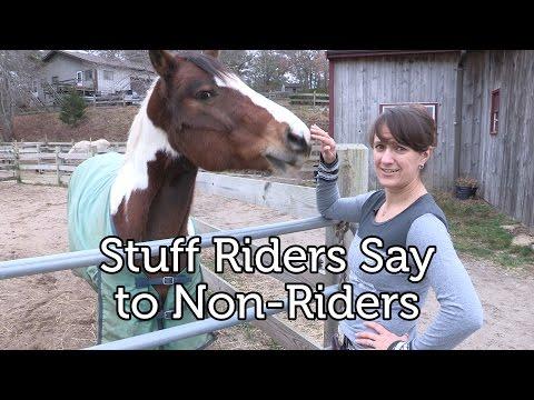 Stuff Riders Say to Non-Riders