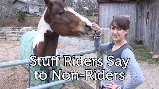 Stuff Riders Say to Non-Riders