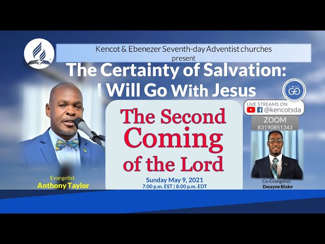 The Second Coming of the Lord - The Certainty of Salvation - May 9, 2021 - Kencot SDA Church