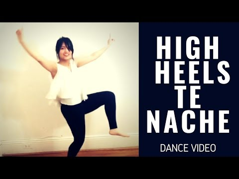 DANCE VIDEO | HIGH HEELS TE NACHCHE