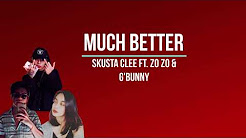 Mix – Much Better - Skusta Clee ft. Zo zo & Adda Cstr( Official LYRIC VIDEO) (prod ocean)