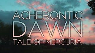 Acherontic Dawn - Tale Of Mercuria (Arcane Fantasy/Mystery Soundtrack)