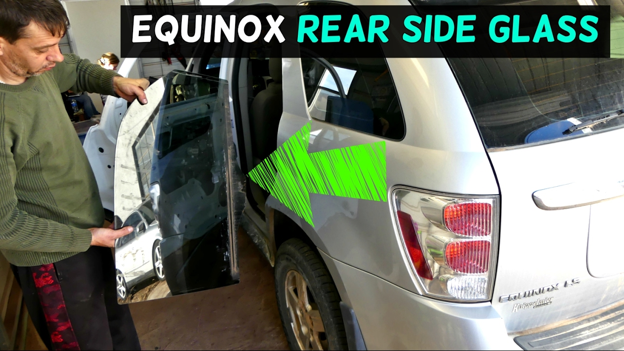 CHEVROLET EQUINOX REAR DOOR WINDOW GLASS REMOVAL REPLACEMENT