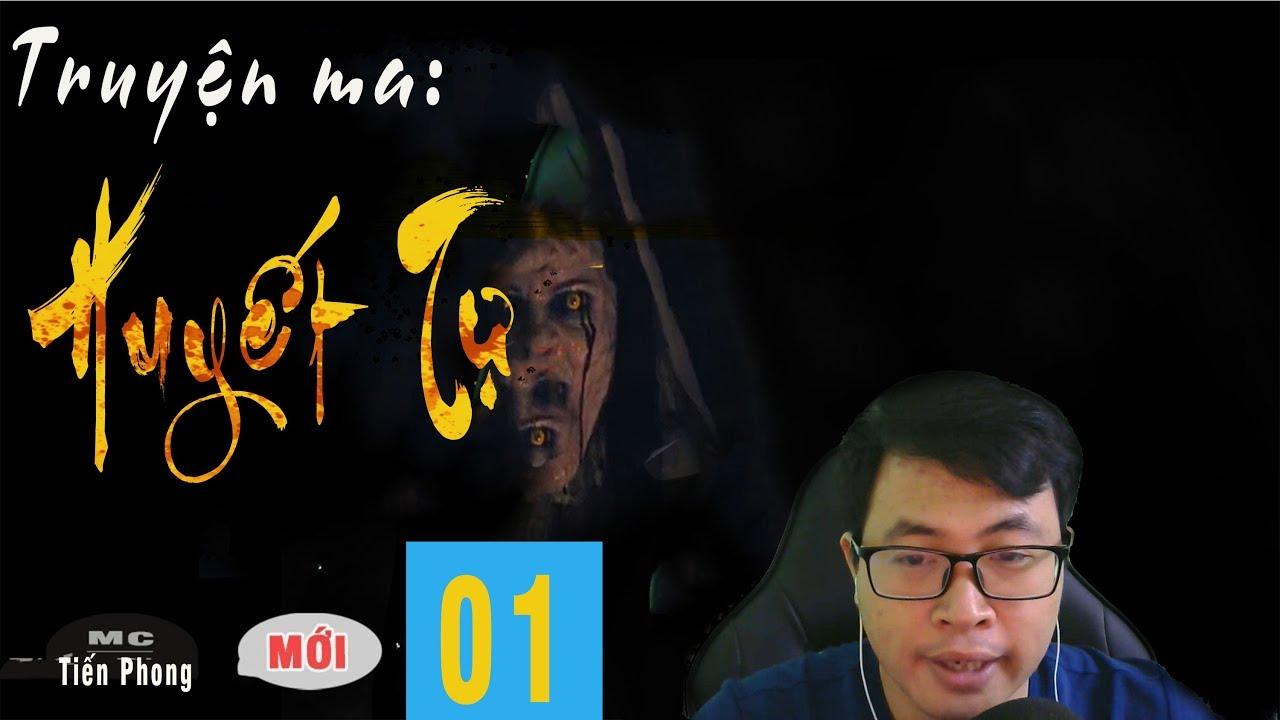[TẬP 1] Truyện ma: Huyết Tự  – Trò chơi của Quỷ   MC Tiến Phong diễn đọc lạnh người
