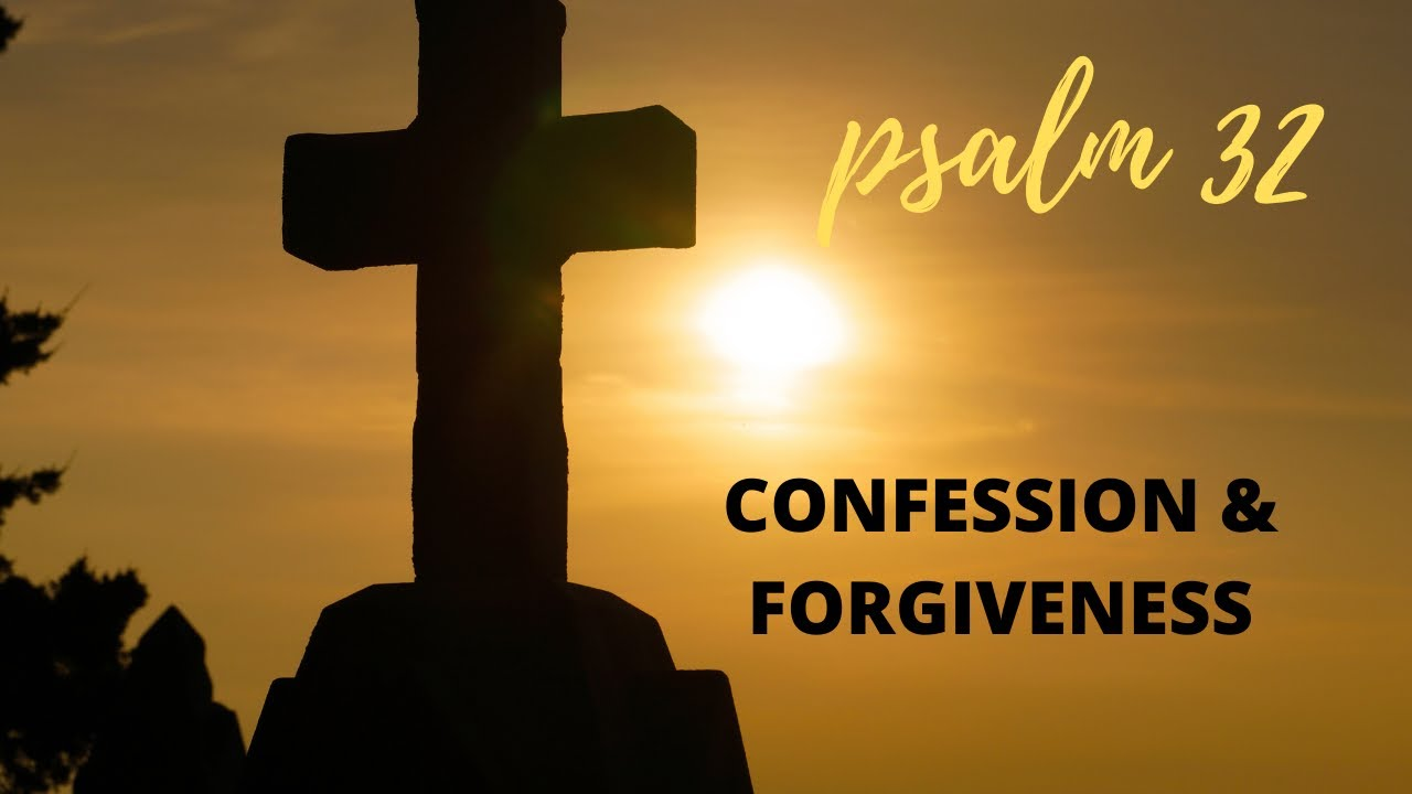 PSALM 32 | CONFESSION & FORGIVENESS | RISE UP - YouTube