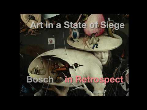 Art in a State of Siege: Hieronymus Bosch in Retrospect