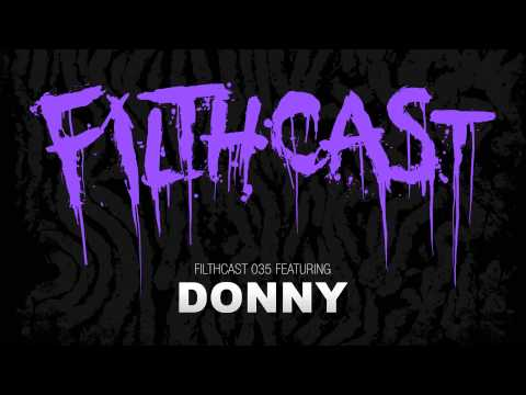 Клип Donny - Filthcast 035 featuring Donny