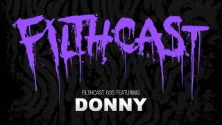 Video Filthcast 035 featuring Donny download MP3, 3GP, MP4, WEBM, AVI, FLV Juli 2018